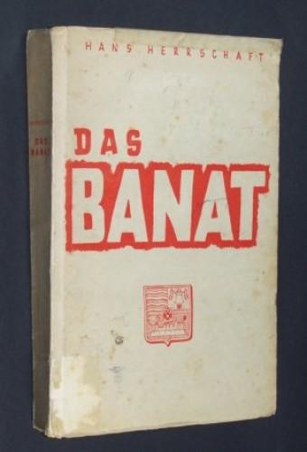 Das Banat : ein deutsches Siedlungsgebiet in Südosteuropa / Herrschaft, Hans.