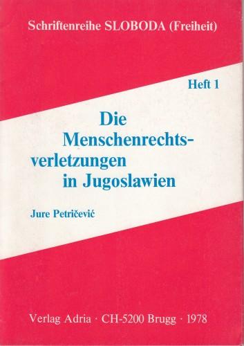 Die Menschenrechtsverletzungen in Jugoslawien / Jure Petričević.