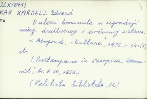 O ulozi komunista u izgradnji našeg društvenog i državnog sistema / Edvard Kardelj.