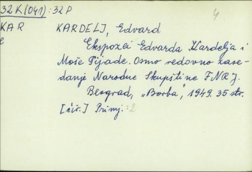Ekspozei Edvarda Kardelja i Moše Pijade : osmo redovno zasedanje Narodne skupštine FNRJ / Edvard Kardelj.