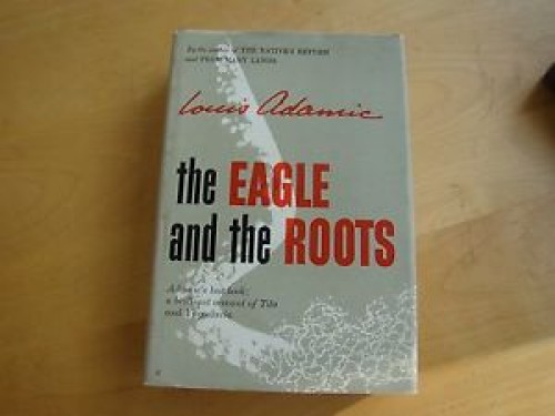 The eagle and the roots / by Louis Adamic.