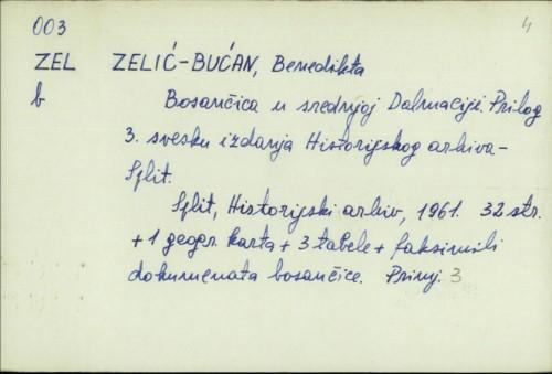 Bosančica u srednjoj Dalmaciji / Benedikta Zelić-Bučan