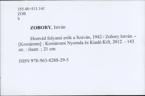 Honvéd folyami erők a Száván, 1942 / Istvan Zobory.