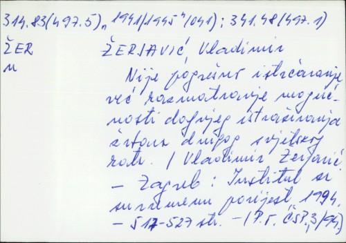 Nije pogrešno istrčavanje već razmatranje mogućnosti daljnjeg istraživanja žrtava drugog svjetskog rata Vladimir Žerjavić