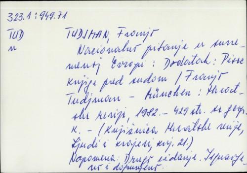 Nacionalno pitanje u suvremenoj Europi : Pisac knjige pred sudom : dodatak / Franjo Tuđman.