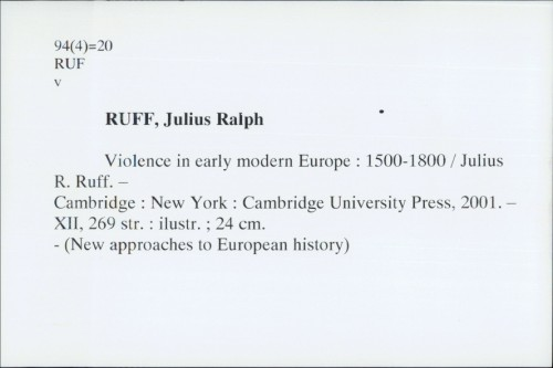 Violence in early modern Europe : 1500. - 1800. / Julius R. Ruff