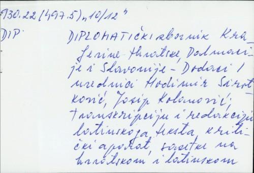 Diplomatički zbornik Kraljevine Hrvatske, Dalmacije i Slavonije - Dodaci / [urednici Hodimir Sirotković, Josip Kolanović]