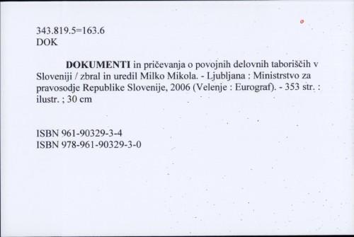 Dokumenti in pričevanja o povojnih delovnih taboriščih v Sloveniji / zbral in uredil Milko Mikola