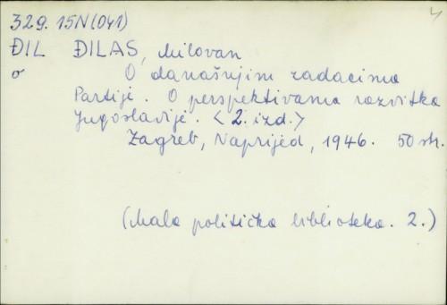 O današnjim zadacima Partije : o perspektivama razvitka Jugoslavije / Milovan Đilas