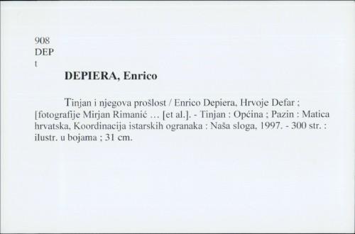 Tinjan i njegova prošlost / Enrico Depiera, Hrvoje Defar
