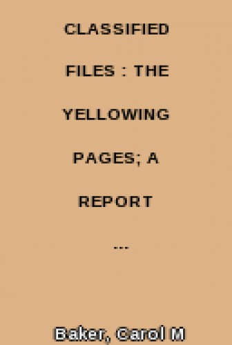 Classified files : the yellowing pages; a report on scholars' access to government documents, / by Carol M. Barker and Matthew H. Fox.