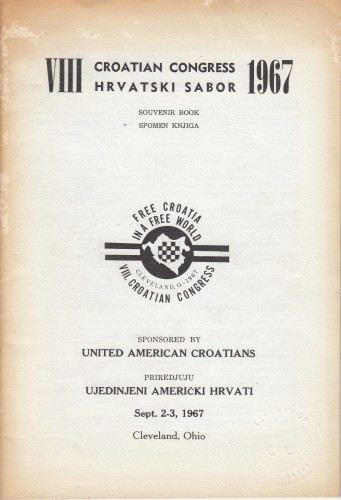 VIII Croatian Congress 1967 = VIII Hrvatski sabor 1967 : souvenir book / editors Ralph Subotich and Josip Šarčević.