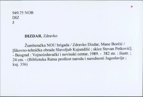 Žumberačka NOU brigada / Zdravko Dizdar