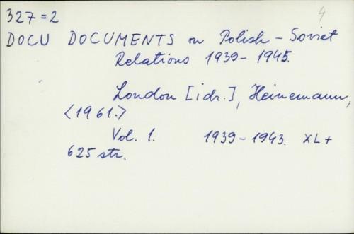 Documents on Polish-Soviet Relations 1939-1945. /