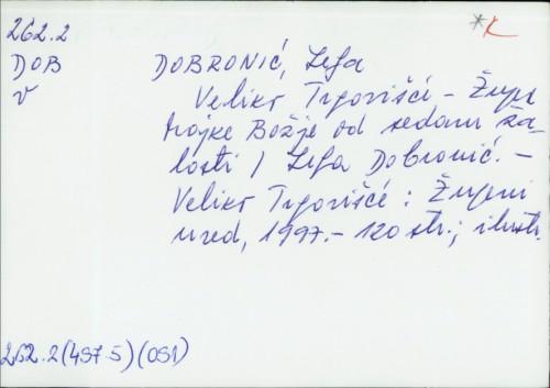 Veliko Trgovišće : Župa Majke Božje od sedam žalosti / Lelja Dobronić
