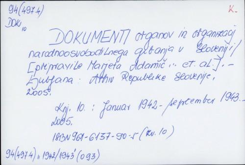 Dokumenti organov in organizacij narodnooslobodilnega gibanja v Sloveniji / Marjeta Adamič