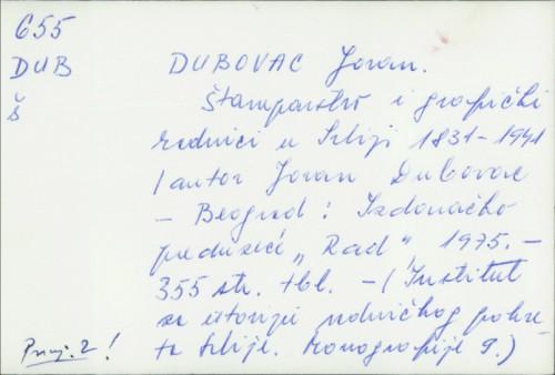 Štamparstvo i grafički radnici u Srbiji : 1931-1941. / Jovan Dubovac