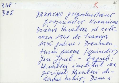 Državno gospodarstveno povjerenstvo Nezavisne Države Hrvatske od kolovoza 1941. do travnja 1945. godine : dokumentarni prikazi / Jere Jareb