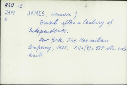 Brazil after a Century of Independence / Herman G. James