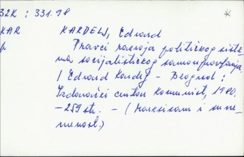 Pravci razvoja političkog sistema socijalističkog samoupravljanja / Edvard Kardelj.