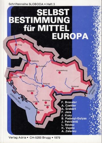 Selbst bestimmung für Mittel Europa.