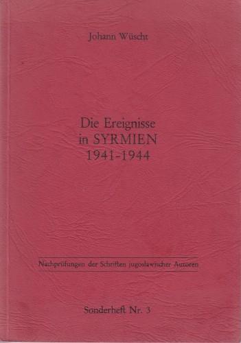 Die Ereignisse in Syrmien 1941-1944 : dokumentarische Stellungsnahme zur Darstellung in