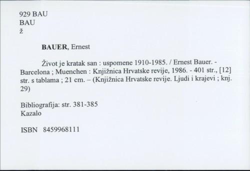 Život je kratak san : uspomene 1910-1985. / Ernest Bauer
