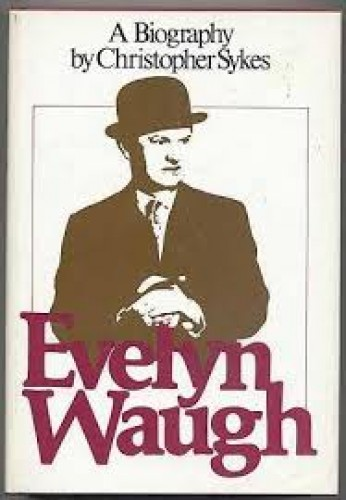 Evelyn Waugh : a biography / Christopher Sykes.
