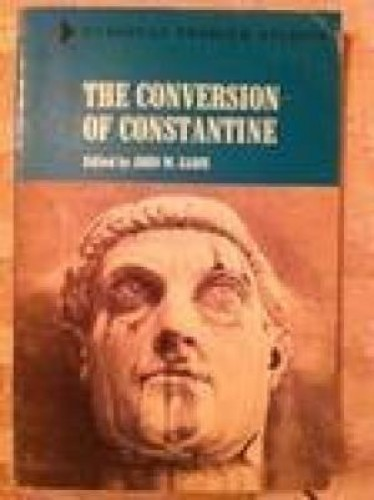 The conversion of Constantine. / Edited by John W. Eadie.
