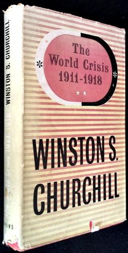 The world crisis / Rt. Hon. Winston S. Churchill, C.H. firs lord of the admiralty 1911 to 1915.