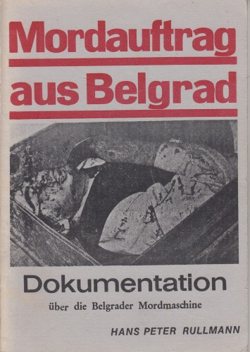 Mordauftrag aus Belgrad / von Hans Peter Rullmann.