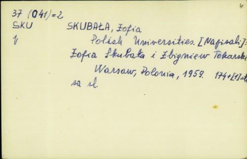 Polish Universities / Zofia Skubala i Zbigniew Tokarski