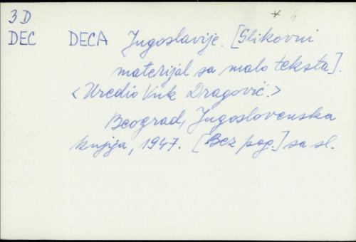 Deca Jugoslavije : [slikovni materijal sa malo teksta] / [uredio Vuk Dragović]
