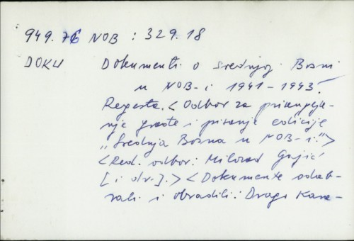 Dokumenti o srednjoj Bosni u NOB-i 1941-1943. / Drago Kanesiljević