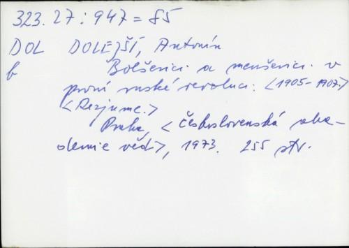 Bolševici a menševici v prvnı ́ruské revoluci 1905.-1907. rezjume / Antonin Dolejši