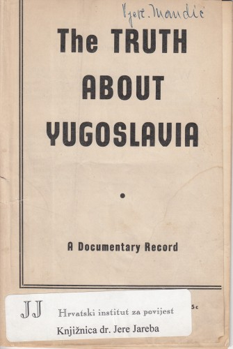 The truth about Yugoslavia : a documentary record.