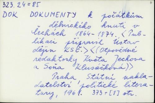 Dokumenty k počátkům dělnického hnutí v Čechách 1864-1874. / Květa Jechová