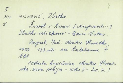 Život i tvar / napisao Zlatko Milković ; Boris Vrtar.