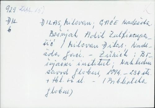 Bošnjak Adil Zulfikarpašić / Milovan Đilas
