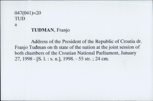 Address of the President of the Republic of Croatia dr. Franjo Tuđman on th state of the nation at the joint session of both chambers of the Croatian National Parliament, January 27, 1998. / Franjo Tuđman