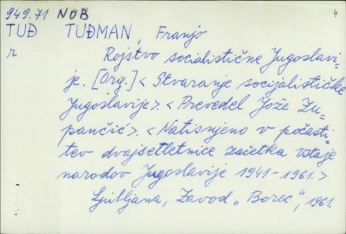 Rojstvo socijalistične Jugoslavije / Franjo Tuđman ; Prev. Jože Zupančić