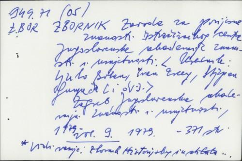 Zbornik Zavoda za povijesne znanosti Istraživačkog centra Jugoslavenske akademije znanosti i umjetnosti / glavni i odgovorni urednik Ljubo Boban.