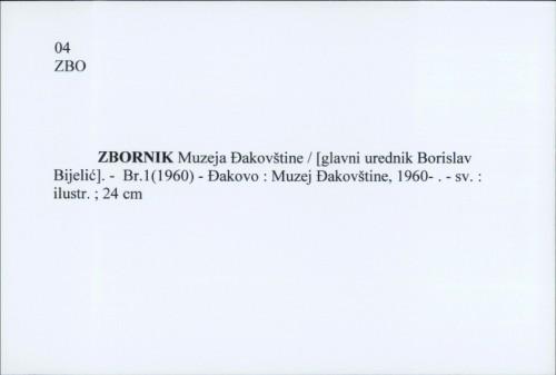 Zbornik Muzeja Đakovštine / [glavni urednik Borislav Bijelić].