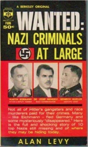 Wanted : nazi criminals at large / Alan Levy.