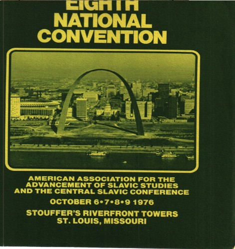 American Association for the Advancement of Slavic Studies conjunction with Central SlavicConference,October 6-9,1976, St. Louis, MO.