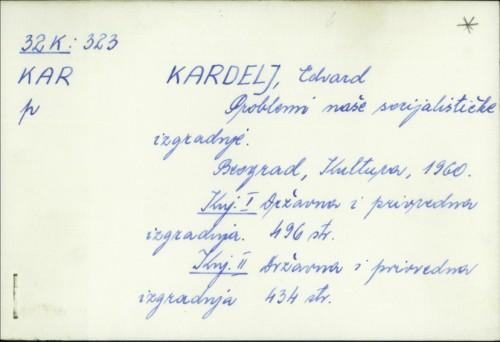 Problemi naše socijalističke izgradnje / Edvard Kardelj.