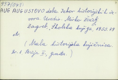 Augustovo doba : Izbor historijskih izvora / urednik Mirko Žeželj