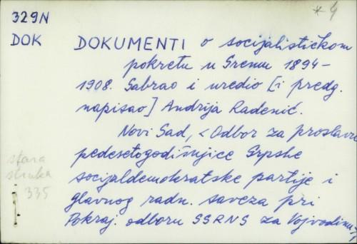 Dokumenti o socijalističkom pokretu u Sremu 1894.-1908. / Andrija Radenić