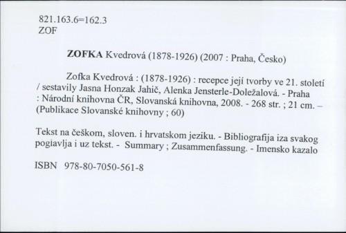 Zofka Kvedrova (1878-1926) : recepce jeji tvorby ve 21. stoleti / sestavily Jasna Honzak Jahič, Alenka Jensterle-Doležalova.
