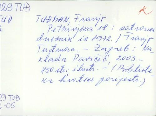 Petrinjska 18 : zatvorski dnevnik iz 1972. / Franjo Tuđman.